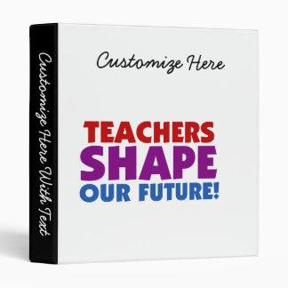 Teachers Shape Our Future Binder
