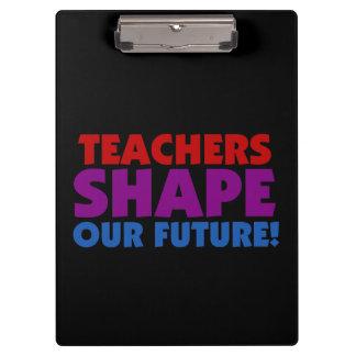 Teachers Shape Our Future Clipboard