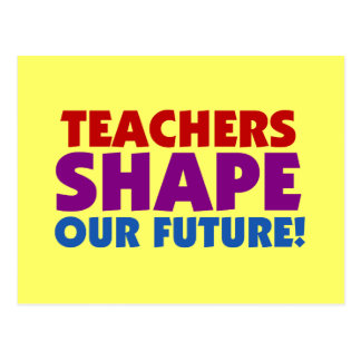 Teachers Shape Our Future Postcard