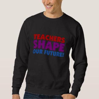 Teachers Shape Our Future Sweatshirt