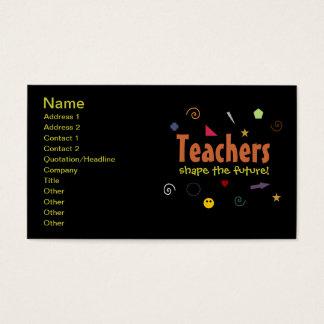 Teachers shape the future Business Cards