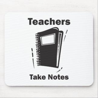 Teachers Take Notes Mouse Pad