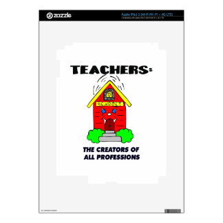 Teachers: The Creators of all Professions Decals For iPad 3