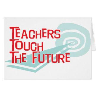 Teachers Touch The Future Card
