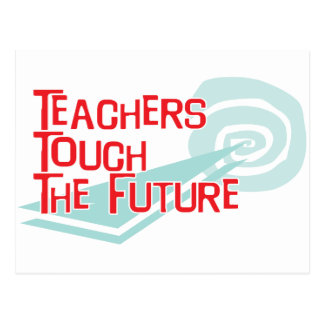 Teachers Touch The Future Postcard