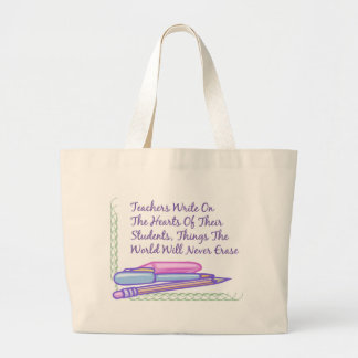 Teachers Write On The Hearts Of Their Students... Large Tote Bag