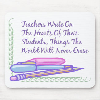 Teachers Write On The Hearts Of Their Students... Mouse Pad