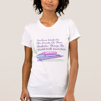 Teachers Write On The Hearts Of Their Students T-shirt