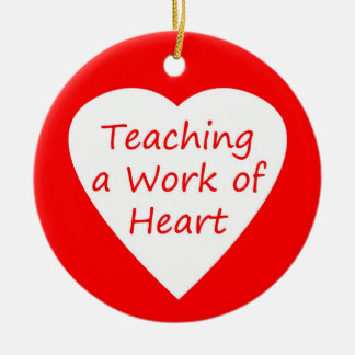 Teaching a Work of Heart Ceramic Ornament