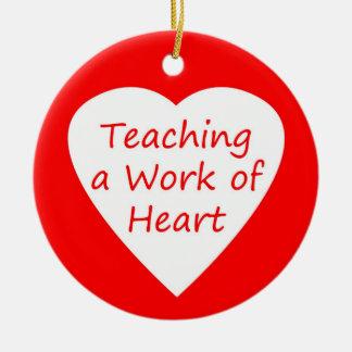 Teaching a Work of Heart Ceramic Ornament
