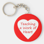 Teaching a Work of Heart Key Chain