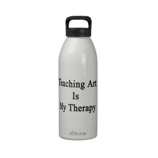 Teaching Art Is My Therapy Drinking Bottle