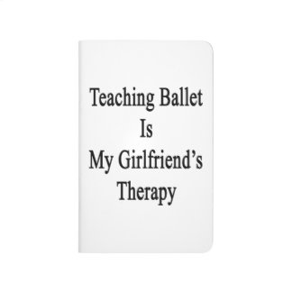 Teaching Ballet Is My Girlfriend's Therapy Journal