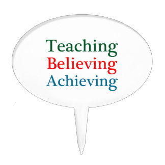 Teaching Believing Achieving Cake Topper