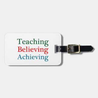 Teaching Believing Achieving Luggage Tag