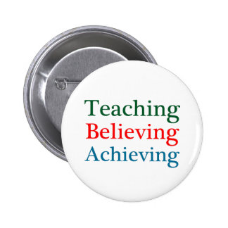 Teaching Believing Achieving Pinback Buttons