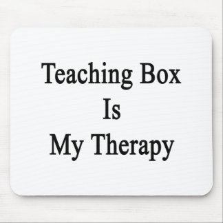 Teaching Box Is My Therapy Mouse Pad