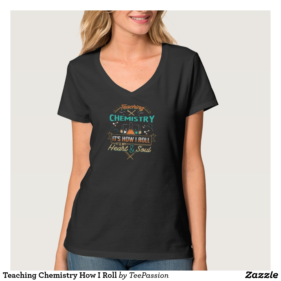 Teaching Chemistry How I Roll T-Shirt - Best Selling Long-Sleeve Street Fashion Shirt Designs