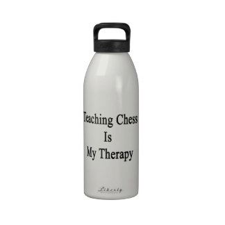Teaching Chess Is My Therapy Drinking Bottle