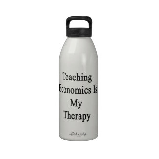 Teaching Economics Is My Therapy Drinking Bottles