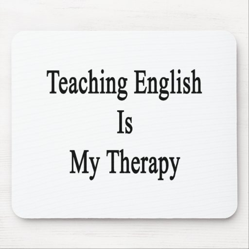 Teaching English Is My Therapy Mousepads