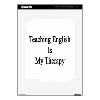 Teaching English Is My Therapy Skin For iPad 3