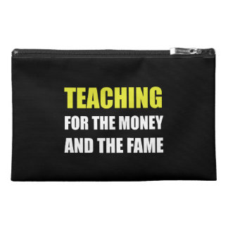 Teaching For Money Fame Travel Accessory Bag