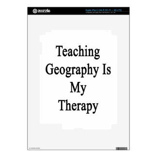 Teaching Geography Is My Therapy Decals For iPad 3