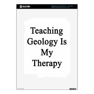 Teaching Geology Is My Therapy iPad 3 Decal