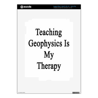 Teaching Geophysics Is My Therapy iPad 3 Decal