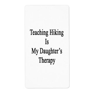 Teaching Hiking Is My Daughter's Therapy Personalized Shipping Label
