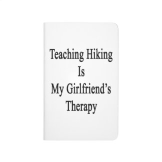 Teaching Hiking Is My Girlfriend's Therapy Journal