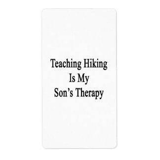 Teaching Hiking Is My Son's Therapy Shipping Label