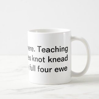 Teaching Homophones Mug