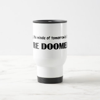 Teaching: If these kids are the future I give up Coffee Mugs