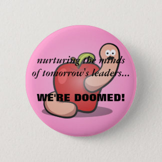 Teaching: If these kids are the future I give up Pinback Button