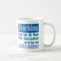 Teaching income sarcasm coffee mug