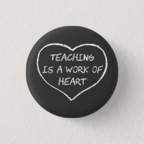 Teaching is a Work of Heart Button