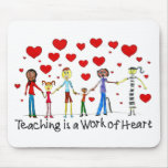 Teaching is a Work of Heart Mouse Pad Mat