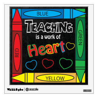 Teaching is a Work of heART Wall Decal