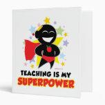 Teaching Is My Superpower 3 Ring Binders