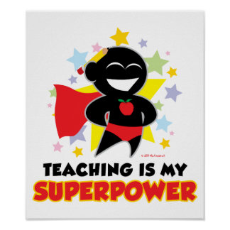 Teaching Is My Superpower Poster