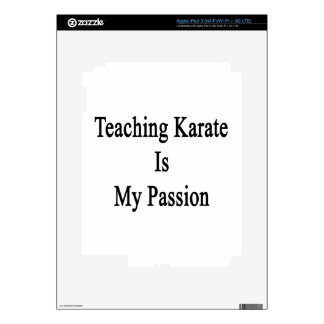 Teaching Karate Is My Passion iPad 3 Skins