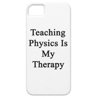 Teaching Physics Is My Therapy iPhone 5 Case