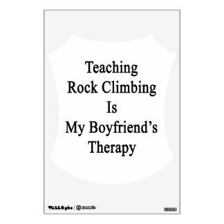 Teaching Rock Climbing Is My Boyfriend's Therapy Wall Sticker
