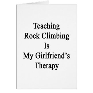 Teaching Rock Climbing Is My Girlfriend's Therapy. Card