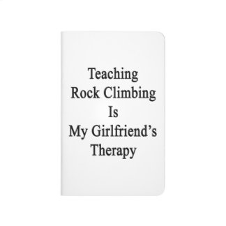 Teaching Rock Climbing Is My Girlfriend's Therapy. Journal