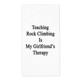 Teaching Rock Climbing Is My Girlfriend's Therapy. Personalized Shipping Label