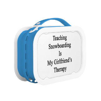 Teaching Snowboarding Is My Girlfriend's Therapy Yubo Lunch Boxes