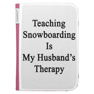 Teaching Snowboarding Is My Husband's Therapy Kindle Keyboard Cases